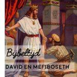 Bijbeltijd: David en Mefiboseth