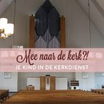 Je kind mee naar de kerk?!